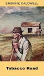 Tobacco Road - Erskine Caldwell, John MacDonald