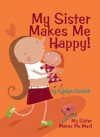 My Sister Makes Me Happy!/My Sister Makes Me Mad! - Evelyn Daviddi