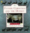 Father Christmas and the Donkey - Elizabeth Clark, Jan Ormerod