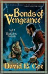 Bonds of Vengeance (Winds of the Forelands, Book 3) - David B. Coe