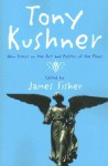 Tony Kushner: New Essays on the Art and Politics of the Play - James Fisher