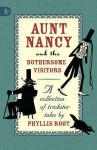 Aunt Nancy And The Bothersome Visitors - Phyllis Root