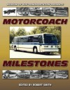 Motorcoach Milestones - Robert L. Smith
