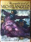 The Complete Work of Michelangelo - Charles De Tolnay, Umberto Baldini, Roberto Salvini, Guglielmo de Angelis