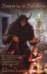 Horror for the Holidays - Cody Goodfellow, Brian Sammons, W. H. Pugmire, Donald Burleson, T. E. Grau, Joe Pulver, H. P. Lovecraft, Thomas Ligotti, Ramsey Campbell, Scott Aniolowski