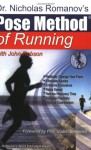 Dr. Nicholas Romanov's Pose Method of Running (Dr. Romanov's Sport Education) - Nicholas Romanov