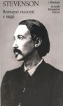 Romanzi racconti e saggi - Robert Louis Stevenson
