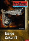 Planetenroman 5: Eisige Zukunft: Ein abgeschlossener Roman aus dem Perry Rhodan Universum (German Edition) - Uwe Anton