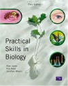 Practical Skills in Biology - Jonathan Weyers, Allan Jones, Rob Reed