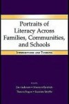 Portraits of Literacy Across Families, Communities, and Schools: Intersections and Tensions - Jim Anderson, Maureen Kendrick, Theresa Rogers, Suzanne Smythe
