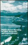 Physics-Based Modeling of Lakes, Reservoirs, and Impoundments - William G. Gray