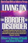 Living on the Border of Disorder: How to Cope with an Addictive Person - Cherry Boone O'Neill, Dan O'Neill