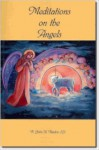 Meditations On The Angels - John A. Hardon