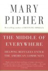 The Middle of Everywhere - Mary Pipher