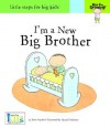 Now I'm Growing! I'm a New Big Brother - Little Steps for Big Kids - Nora Gaydos