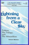 Lightning From A Clear Sky: Tolkien, The Trilogy, And The Silmarillion - Richard Mathews