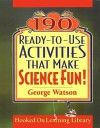 190 Ready-To-Use Activities That Make Science Fun - George Watson