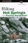 Hiking Hot Springs of the Pacific Northwest - Evie Litton