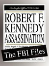 Robert F. Kennedy Assassination: The FBI Files - Federal Bureau of Investigation, Robert F. Kennedy
