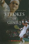 Strokes of Genius: Federer, Nadal, and the Greatest Match Ever Played - L. Jon Wertheim