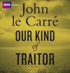 Our Kind of Traitor - John le Carré, Michael Jayston