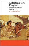 Conquest and Empire: The Reign of Alexander the Great - Albert Brian Bosworth