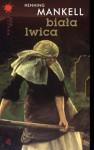 Biała lwica (Wallander #3) - Henning Mankell, Halina Thylwe