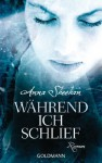 Während ich schlief: Roman (German Edition) - Anna Sheehan, Karin Diemerling