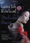 The Perfumed Sleeve: A Novel (Sano Ichiro Mystery) - Laura Joh Rowland
