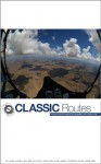 Classic Routes: the World's Best Hang Gliding and Paragliding Cross Country Routes - Marcus King, Bob Drury, Charlie King, Ed Ewing, Sylvie Converset