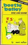 Beetle Bailey: Rise and Shine - Mort Walker