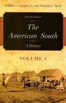 The American South, Volume 1 : A History - William J. Cooper Jr., Thomas E. Terrill