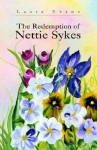 The Redemption of Nettie Sykes - Laura Evans