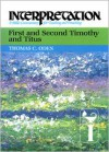 First and Second Timothy and Titus: Interpretation: A Bible Commentary for Teaching and Preaching - Thomas C. Oden, Paul J. Achtemeier, Patrick D. Miller, James L. Mays