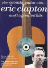 Play Acoustic Guitar with Eric Clapton: Six of His Greatest Hits - Eric Clapton