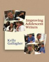 Improving Adolescent Writers - Kelly Gallagher