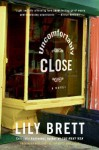 Uncomfortably Close: A Novel - Lily Brett