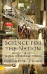 Science for the Nation: Perspectives on the History of the Science Museum - Peter J.T. Morris