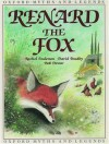 Renard the Fox (Oxford Myths and Legends) - Rachel Anderson, David Bradby, Bob Dewar