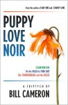 Puppy Love Noir - Bill Cameron