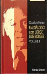 Em Diálogo Com Jorge Luis Borges: Volume II - Jorge Luis Borges, Osvaldo Ferrari