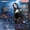 Late Eclipses - Seanan McGuire, Mary Robinette Kowal