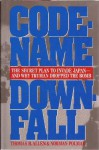 Code-Name Downfall: The Secret Plan to Invade Japan-And Why Truman Dropped the Bomb - Thomas B. Allen, Norman Polmar