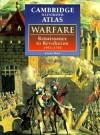 The Cambridge Illustrated Atlas of Warfare: Renaissance to Revolution, 1492 1792 - Jeremy Black, Liz Wyse