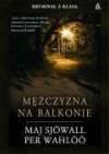 Mężczyzna na balkonie (Martin Beck #3) - Maj Sjöwall, Per Wahlöö, Halina Thylwe