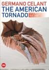 The American Tornado: Art in Power 1949-2008 - Germano Celant
