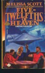 Five-Twelfths of Heaven - Melissa Scott