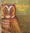 Who Says That?: A First Book of Animal Sounds - Marguerite Corsello, Lisa McCue