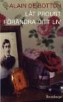 Låt Proust förändra ditt liv - Alain de Botton