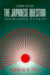 The Japanese Question: Power and Purpose in a New Era - Kenneth B. Pyle